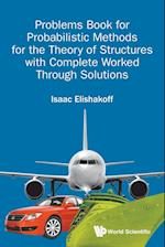 Problems Book for Probabilistic Methods for the Theory of Structures with Complete Worked Through Solutions af Isaac E. Elishakoff