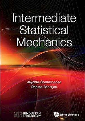 Bog, hardback Intermediate Statistical Mechanics af Dhruba Banerjee
