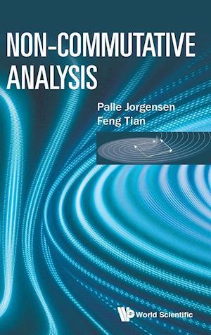 Bog, hardback Non-Commutative Analysis af Palle Jorgensen