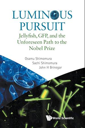 Bog, paperback Luminous Pursuit: Jellyfish, Gfp, And The Unforeseen Path To The Nobel Prize af Osamu Shimomura