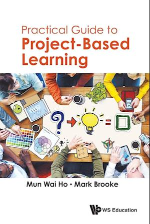 Bog, paperback Practical Guide to Project-based Learning af Mun Wai Ho