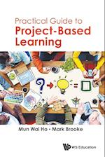 Practical Guide to Project-Based Learning af Mark Brooke, Mun Wai Ho