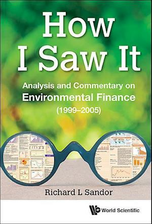 How I Saw It: Analysis And Commentary On Environmental Finance (1999-2005)
