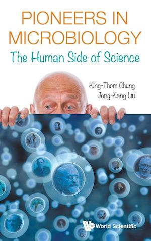 Bog, hardback Pioneers in Microbiology: The Human Side of Science af King-Thom Chung