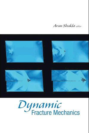 Bog, paperback Dynamic Fracture Mechanics af Arun Shukla
