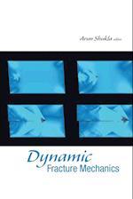 Dynamic Fracture Mechanics af Arun Shukla