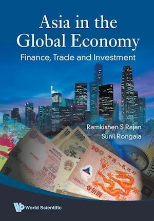 Bog, paperback Asia in the Global Economy: Finance, Trade and Investment af Sunil Rongala