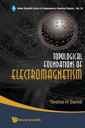 Bog, paperback Topological Foundations of Electromagnetism af Terence William Barrett