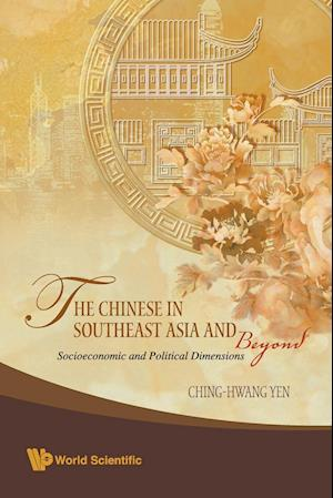 Bog, paperback The Chinese in Southeast Asia and Beyond: Socioeconomic and Political Dimensions af Yen Ching-Hwang