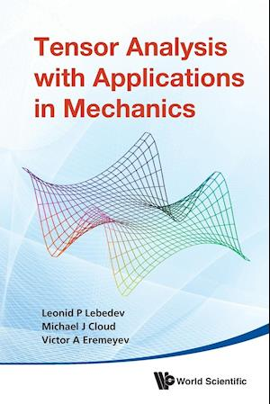 Bog, paperback Tensor Analysis with Applications in Mechanics af Leonid P. Lebedev, Michael J. Cloud, Victor A. Eremeyev