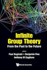 Infinite Group Theory: From The Past To The Future