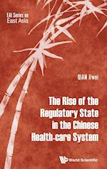 The Rise of the Regulatory State in the Chinese Health-Care System (Eai Series on East Asia)