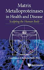 Matrix Metalloproteinases in Health and Disease: Sculpting the Human Body
