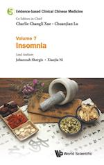 Evidence-based Clinical Chinese Medicine - Volume 7: Insomnia (Evidence based Clinical Chinese Medicine, nr. 7)