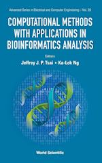 Computational Methods with Applications in Bioinformatics Analysis (Advanced Series in Electrical & Computer Engineering, nr. 20)
