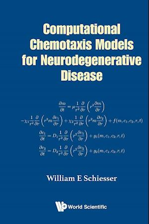 Bog, paperback Computational Chemotaxis Models for Neurodegenerative Disease af William E. Schiesser