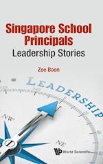 Singapore School Principals: Leadership Stories