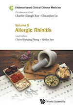Evidence-based Clinical Chinese Medicine - Volume 5: Allergic Rhinitis (Evidence based Clinical Chinese Medicine, nr. 5)