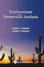 Explorations In Numerical Analysis
