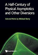 A Half-Century of Physical Asymptotics and Other Diversions