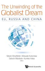Unwinding Of The Globalist Dream, The: Eu, Russia And China