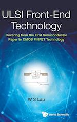 Ulsi Front-end Technology: Covering From The First Semiconductor Paper To Cmos Finfet Technology