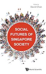 Social Futures Of Singapore Society