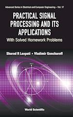 Practical Signal Processing And Its Applications: With Solved Homework Problems (Advanced Series in Electrical & Computer Engineering, nr. 17)