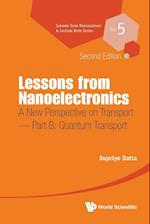 Lessons From Nanoelectronics: A New Perspective On Transport - Part B: Quantum Transport (Lessons from Nanoscience a Lecture Notes Series, nr. 5)