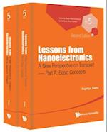 Lessons From Nanoelectronics: A New Perspective On Transport (In 2 Parts) (Lessons from Nanoscience a Lecture Notes Series, nr. 5)