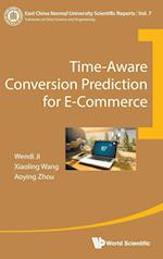 Time-aware Conversion Prediction For E-commerce (East China Normal University Scientific Reports, nr. 7)