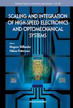 Scaling And Integration Of High-speed Electronics And Optomechanical Systems (Selected Topics in Electronics and Systems)