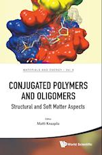 Conjugated Polymers And Oligomers: Structural And Soft Matter Aspects (Materials and Energy, nr. 9)