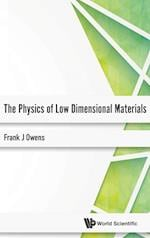The Physics of Low Dimensional Materials
