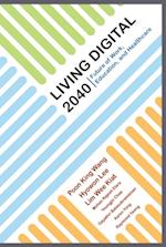 Living Digital 2040: Future Of Work, Education And Healthcare