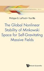 Global Nonlinear Stability Of Minkowski Space For Self-gravitating Massive Fields, The (Series In Applied And Computational Mathematics, nr. 3)