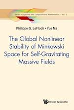 Global Nonlinear Stability Of Minkowski Space For Self-gravitating Massive Fields, The (Series In Applied And Computational Mathematics)