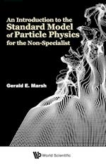 An Introduction to the Standard Model of Particle Physics for the Non-specialist