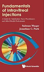Fundamentals Of Intravitreal Injections: A Guide For Ophthalmic Nurse Practitioners And Allied Health Professionals