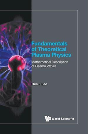 Fundamentals Of Theoretical Plasma Physics: Mathematical Description Of Plasma Waves