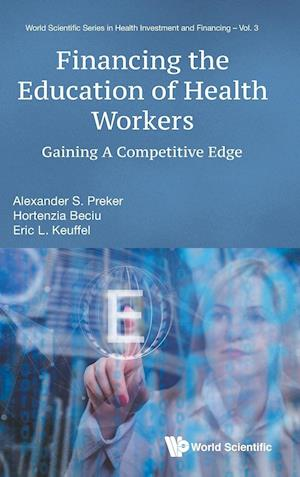 Financing The Education Of Health Workers: Gaining A Competitive Edge