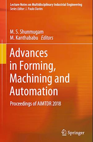 Advances in Forming, Machining and Automation
