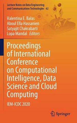 Proceedings of International Conference on Computational Intelligence, Data Science and Cloud Computing