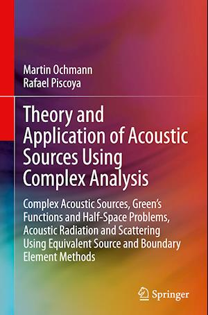 Theory and Application of Acoustic Sources Using Complex Analysis