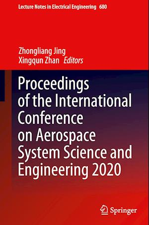 Proceedings of the International Conference on Aerospace System Science and Engineering 2020