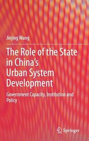 The Role of the State in China's Urban System Development