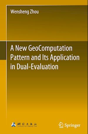A New Geocomputation Pattern and Its Application in Dual-Evaluation