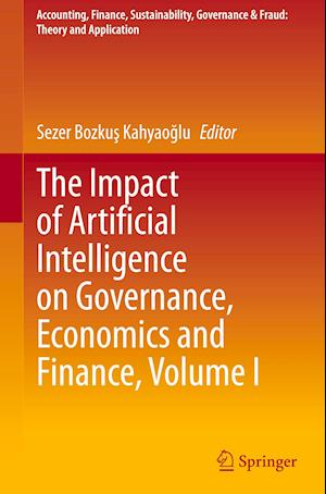 The Impact of Artificial Intelligence on Governance, Economics and Finance, Volume I