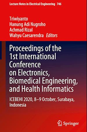 Proceedings of the 1st International Conference on Electronics, Biomedical Engineering, and Health Informatics