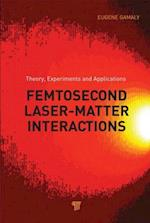 Femtosecond Laser-Matter Interaction